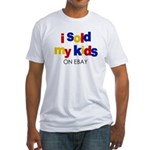 Sold Kids on Ebay Fitted T-Shirt