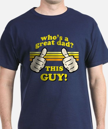 This Guy Is a GREAT Dad! T-Shirt