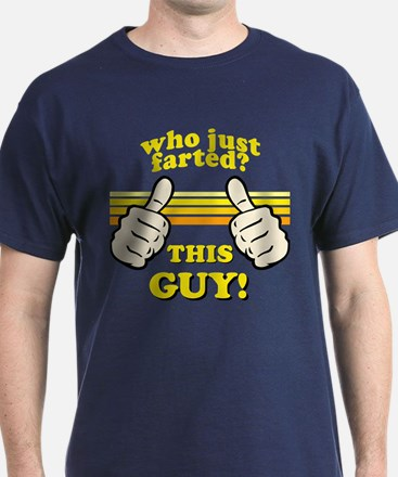 This Guy Just Farted! T-Shirt