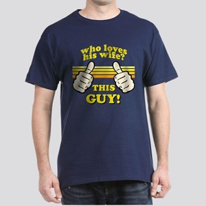 This Guy Loves His Wife! T-Shirt
