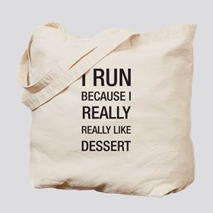 I run because I really really like dessert Tote Ba