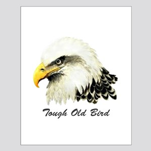 Tough Old Bird Quote with Bald Eagle Posters