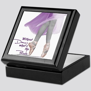 Without Dance what's the Poin Keepsake Box