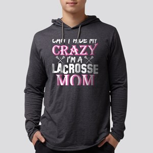 Cant Hide My Crazy Im A Lacrosse Mens Hooded Shirt