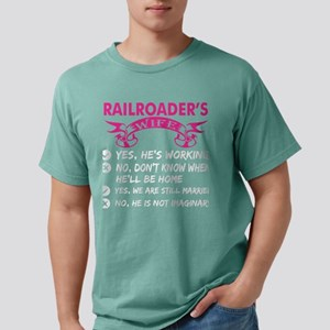 Railroaders Wife Yes Hes Mens Comfort Colors Shirt