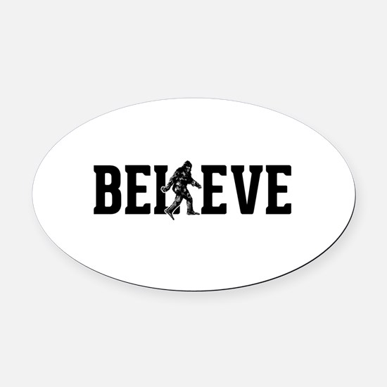 Believe Sasquatch Bigfoot Oval Car Magnet