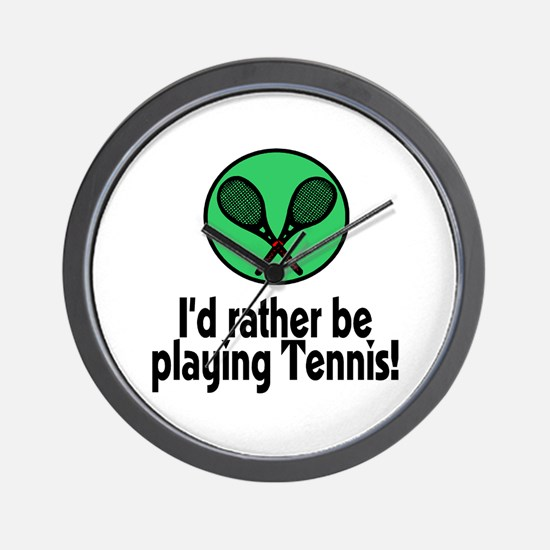 I'd rather be playing Tennis! Wall Clock