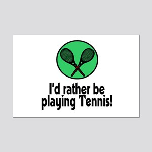 I'd rather be playing Tennis! Mini Poster Print