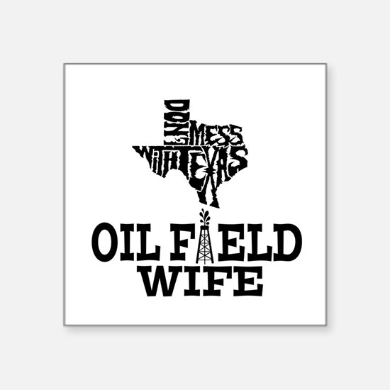 Don't Mess With Texas Oilfield Wife Sticker