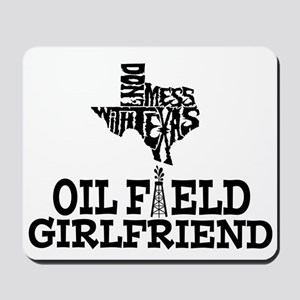 Don't Mess With Texas Oilfield Girlfriend Mousepad