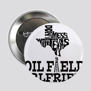 "Don't Mess With Texas Oilfield Girlfriend 2.25"" Bu"