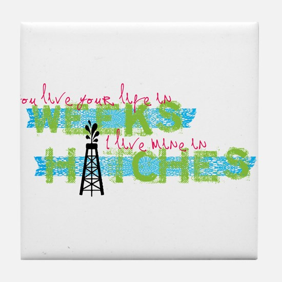 Live in Hitches Tile Coaster