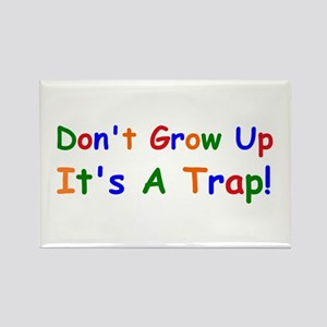 dont grow up Rectangle Magnet