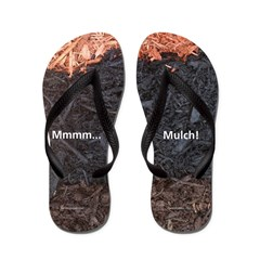 """Mmmm...Mulch!"" Flip Flops"