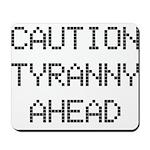 TyrannyAhead Mousepad