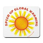 Speed up Global Warming Mousepad