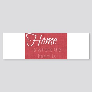Home is Where the Heart Is (Red) Bumper Sticker