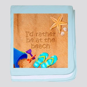 Rather be at Beach baby blanket