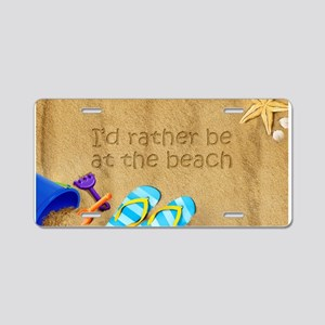 Rather be at Beach Aluminum License Plate