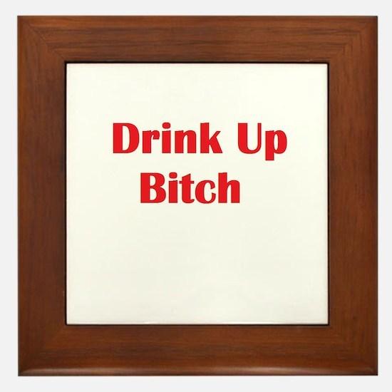 Drink Up Bitch Framed Tile
