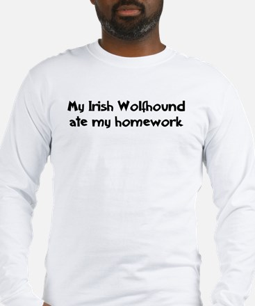 Irish Wolfhound ate my homewo Long Sleeve T-Shirt