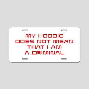 My-Hoodie-does-not-saved-red Aluminum License Plat