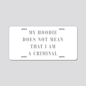 My-Hoodie-does-not-BOD-GRAY Aluminum License Plate