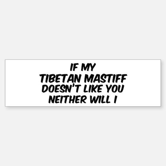 If my Tibetan Mastiff Bumper Bumper Bumper Sticker