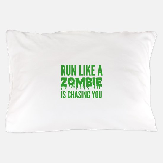 Run like a zombie is chasing you Pillow Case