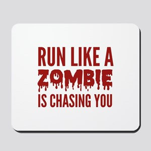 Run like a zombie is chasing you Mousepad