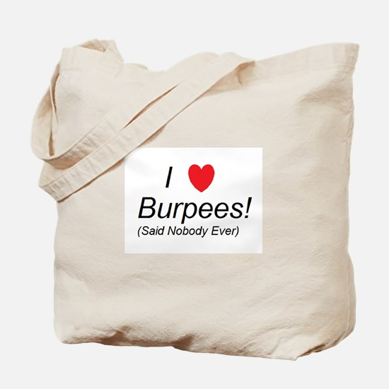 Everyone Loves Burpees... right? Tote Bag