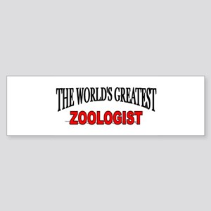 """The World's Greatest Zoologist"" Bumper Sticker"