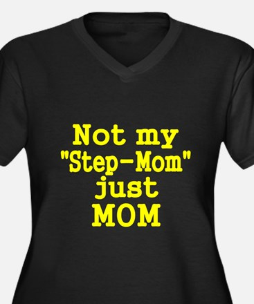 NOT MY STEP-MOM, JUST MOM 2 Plus Size T-Shirt