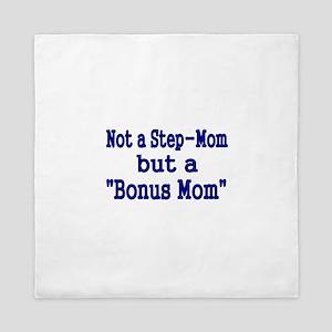 NOT STEP MOM BUT A BONUS MOM Queen Duvet