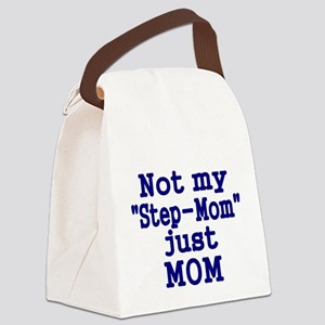 NOT MY STEP-MOM, JUST MOM 3 Canvas Lunch Bag
