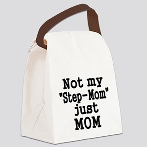 NOT MY STEP-MOM, JUST MOM Canvas Lunch Bag