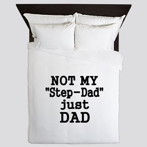 NOT MY STEP-DAD, JUST DAD 2 Queen Duvet