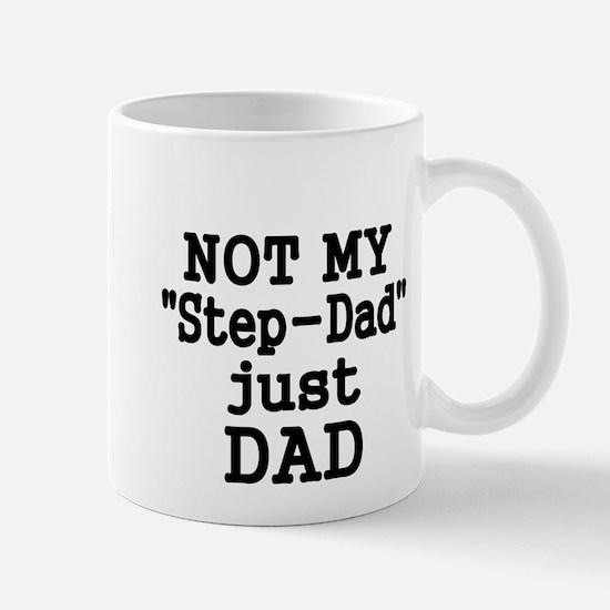 NOT MY STEP-DAD, JUST DAD 2 Mug
