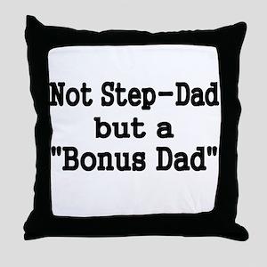 NOT STEP DAD BUT BONUS DAD Throw Pillow