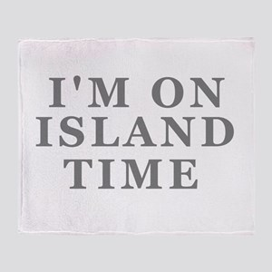 Im On Island Time Throw Blanket