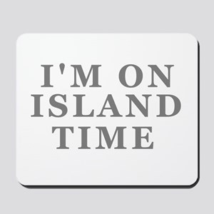 Im On Island Time Mousepad