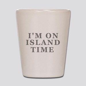 Im On Island Time Shot Glass
