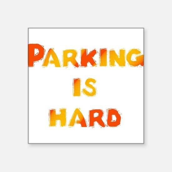 Parking is hard Sticker