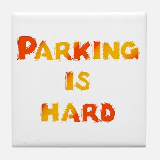 Parking is hard Tile Coaster