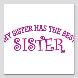 My Sister Has The Best Sister Square Car Magnet 3""