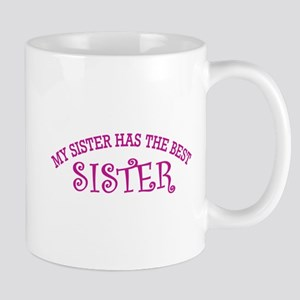 My Sister Has The Best Sister Mug