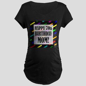 70th Birthday For Mom Maternity Dark T-Shirt