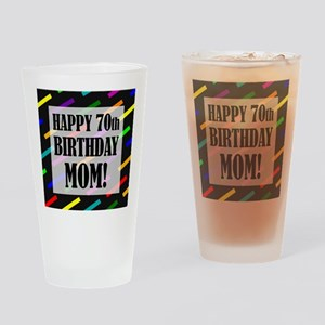 70th Birthday For Mom Drinking Glass