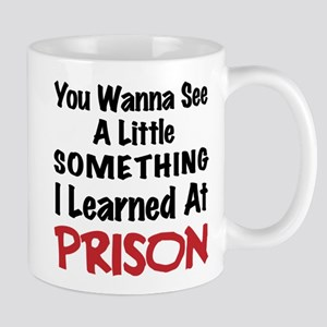 What I learned in Prison - Bad Boy Humor Mug