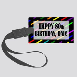 80th Birthday For Dad Large Luggage Tag